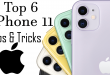 top 6 ipone 11 tips and tricks